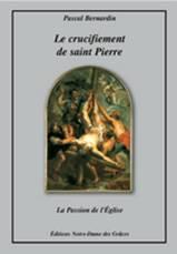 Pascal Bernardin - «Le crucifiement de Saint Pierre»