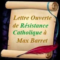 Lettre ouverte de Résistance Catholique à Max Barret